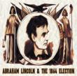 Abraham Lincoln and the Election of 1864