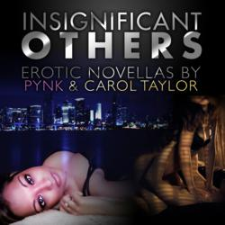 Insignificant Others by Pynk and Carol Taylor