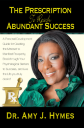 """The Prescription to Reach Abundant Success: A Personal Development Guide for Creating the Mindset to Manifest Prosperity, Breakthrough Your Psychological Barriers to Success, and Live the Life you Truly Desire"""