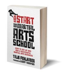 Kick Start Your Own Martial Arts School