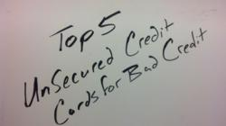 Top Five Unsecured Credit Cards for Bad Credit
