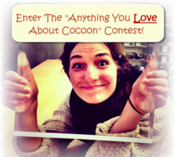 Enter the Anything you love about Cocoon contest