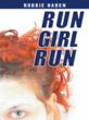 New Young Adult Book RUN GIRL RUN by Robbie Haden Explores a Teenage...