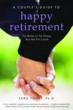 'A Couple's Guide to Happy Retirement' Offers Marriage Therapist's Counsel on How Boomers Can Achieve Marital Bliss in Retirement