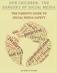 Seth Greene, Our Children: The Dangers of Social Media