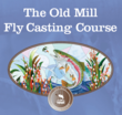 The Old Mill Casting Course Ready to Fly