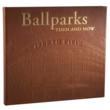 Ballparks Then & Now