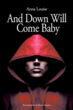 Anna Louise Releases New Book – 'And Down Will Come Baby' – an...