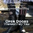"""""""Open Doors: Fractured Fairy Tales"""" Published by Wayman Publishing"""