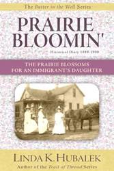 Historical Fiction book Prairie Bloomin'- Historical Diary 1889-1900, by Linda K. Hubalek.