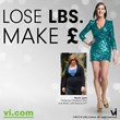 Promoters on the Vi UK Dream Team earn by helping people lose weight.