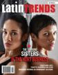 LatinTRENDS Magazine June Issue Focuses on Extraordinary Latinos