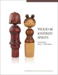 """""""Wood Be Kindred Spirits"""" catalogs kokeshi dolls on exhibit at the Morikami Museum and Japanese Gardens"""