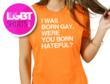 I was born gay were you born hateful T-shirt from www.LgbtShirts.com