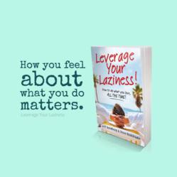 Digital Media Training - Steve Bookbinder - Leverage Your Laziness