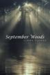 "Discovering How to Overcome Catastrophe in ""September Woods"""