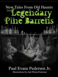Legendary Pine Barrens: New Tales From Old Haunts