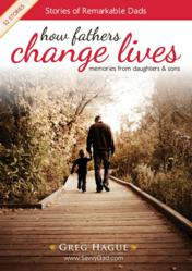 How Fathers Change Lives, Author Greg Hague