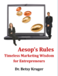 Aesop's Rules: Timeless Marketing Wisdom for Entrepreneurs