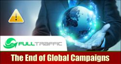 The End of Global Traffic Campaigns