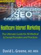 Ultimate Guide to Healthcare Internet Marketing Book Published by...