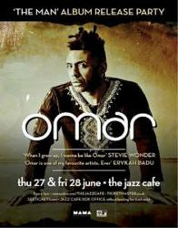 Omar at the Jazz Cafe 27th and 28th June