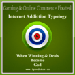 gaming-and-online-commerce-fixated-internet-addiction-screening-internet-use-gaming-disorder-internet-addiction-typology-internet-addiction-ipredator-image