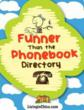 "LivinginChico.com Announces ""Funner Than the Phonebook Directory""..."