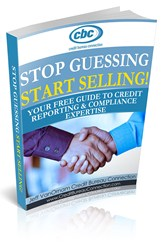 Stop Guessing Start Selling! Your Free Guide to Credit Reporting and Compliance Expertise