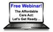 Webinar About How to Prepare Your Small Business for Major Health Care...
