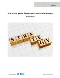How to Use Market Research to Launch Your Business Whitepaper available for download