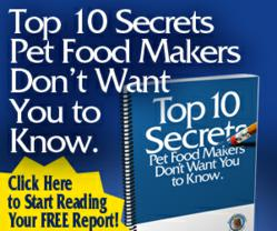 Top 10 Secrets the Pet Food Industry Doesn't Want You to Know