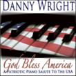 Danny Wright's new patriotic album GOD BLESS AMERICA
