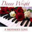 A Mother's Love, new for 2013 from Danny Wright