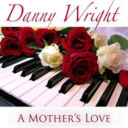 A Mother's Love by Danny Wright, WH Sound Studio, 2013.