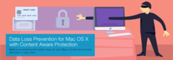 Data Loss Prevention (DLP) for Mac OS X, DLP Mac, Endpoint DLP Mac, DLP Mac Support, DLP Solution Mac