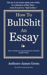 How to Bullshit an Essay, Green's new essay writing manual.