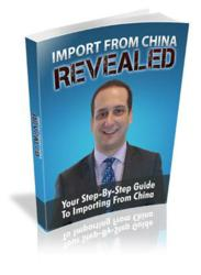 Import From China Revealed: Your Step by Step Guide to Importing From China
