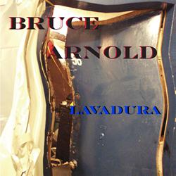 "Bruce Arnold's ""Lavadura"" CD"