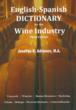 "New ""English-Spanish Dictionary for the Wine Industry"" by Josefina K Adriance"