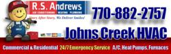 R.S. Andrews HVAC 770-882-2757 is a Top Rated Air Conditioning Repair Contractor in Johns Creek, GA. Call now for Repair on Trane, Carrier, Lennox, Bryant, Amana, Goodman and other top brands.