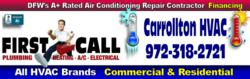 First Call HVAC 972-318-2721 is a Top Rated Air Conditioning Repair Contractor in Carrollton, TX. Call now for Repair on Trane, Carrier, Lennox, Bryant, Maytag and other top brands.