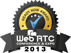 WebRTC Expo, Atlanta 2013 'Ready Now' Award Winner