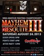 Come see the future stars of MMA at Mayhem in Mesquite III Saturday August 24 at the CasaBlanca Resort Event Center