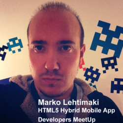 Marko Lehtimaki of AppGyver.com hosts HTML5 Hybrid Mobile App Developers Meetup