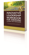 Give The Gift of Knowledge – Interviews to Accompany Innovative Leadership Workbook Series