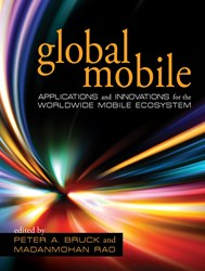 Global Mobile:Applications and Innovations for the Worldwide Mobile Ecosystem