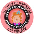 Secret Society of Happy People 31 Types of Happiness - Celebrate