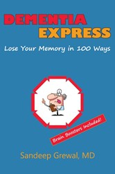Dementia Express: Lose Your Memory in 100 Ways is a fun and light approach to a serious subject.