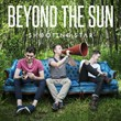 Beyond the Sun Releases New Radio Single, 'Shooting Star'